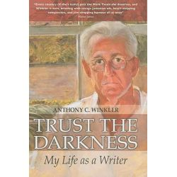 Trust the Darkness, My Life as a Writer by Anthony C. Winkler, 9780230026049.