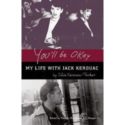 You'll be Okay, My Life with Jack Kerouac by Eddie Kerouac-Parker, 9780872864641.