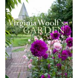 Virginia Woolf's Garden, The Story of the Garden at Monk's House by Caroline Zoob, 9781909342132.