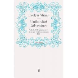 Unfinished Adventure, Selected Reminiscences from an Englishwoman's Life by Evelyn Sharp, 9780571251445.