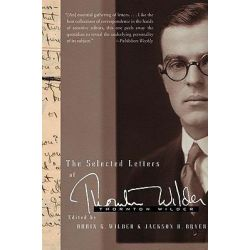 The Selected Letters of Thornton Wilder by Thornton Wilder, 9780060765088.