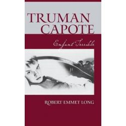 Truman Capote-Enfant Terrible, Enfant Terrible by Robert Emmet Long, 9780826427632.
