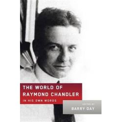 The World of Raymond Chandler, In His Own Words by Raymond Chandler, 9780385352369.