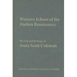 Western Echoes of the Harlem Renaissance, The Life and Writings of Anita Scott Coleman by Professor Verner D Mitchell, 9780806139562.