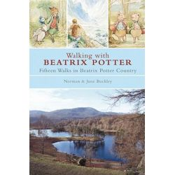 Walking with Beatrix Potter, Fifteen Walks in Beatrix Potter Country by Norman Buckley, 9780711227231.
