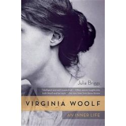 Virginia Woolf, An Inner Life by Professor of English and Women's Studies Julia Briggs, 9780156032292.