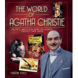 The World of Agatha Christie, The Facts and Fiction of the World's Greatest Crime Writer by Martin Fido, 9781780971810.