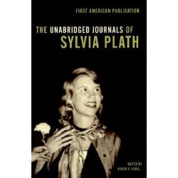 The Unabridged Journals of Sylvia Plath, Transcripts from the Original Manuscripts at Smith College by Sylvia Plath, 9780385720250.