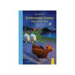Bücher: Superhenne Hanna gibt nicht auf  von Felix Mitterer