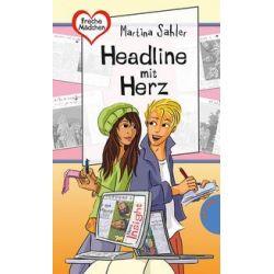 Bücher: Freche Mädchen - freche Bücher!: Headline mit Herz  von Martina Sahler