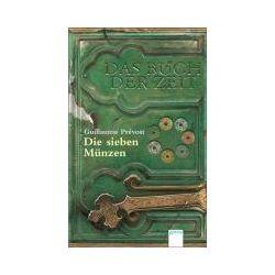 Bücher: Das Buch der Zeit 02. Die sieben Münzen  von Guillaume Prevost