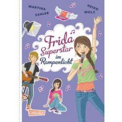 Bücher: Frida Superstar: Frida Superstar im Rampenlicht  von Heiko Wolz,Martina Sahler