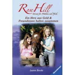 Bücher: Rose Hill 3 & 4: Ein Herz aus Gold & Freundinnen halten zusammen  von Lauren Brooke