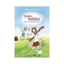 Bücher: Mathilda, Mathilda! 01 - Drei wie Wind und Wirbel  von Annette Langen