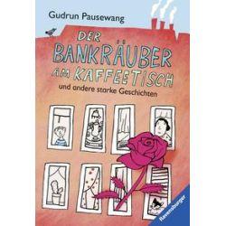 Bücher: Der Bankräuber am Kaffeetisch und andere starke Geschichten  von Gudrun Pausewang