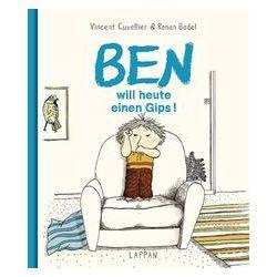 Bücher: Ben will heute einen Gips!  von Vincent Cuvellier