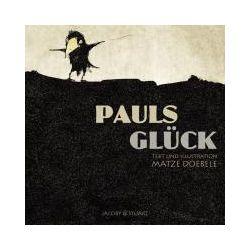 Bücher: Pauls Glück  von Matze Doebele