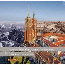 Wrocław - trzy rozdziały - Marzena Smolak