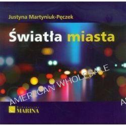 Światła miasta - Justyna Martyniuk-Pęczek