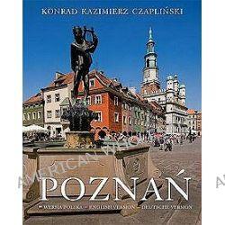 Poznań. Wersja polsko-angielsko-niemiecka - Konrad Kazimierz Czapliński, Lech Trzeciakowski