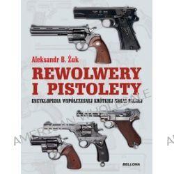 Pistolety i rewolwery - Anatolij Żuk