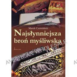 Najsłynniejsza broń myśliwska - Marek Czerwiński