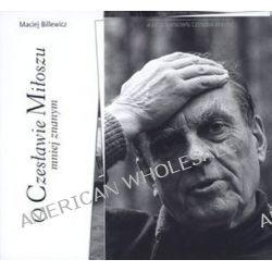 O Czesławie Miłoszu mniej znanym - Maciej Billewicz
