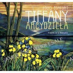 Louis Comfort TIFFANY Arcydzieła - Camilla Bedoyere