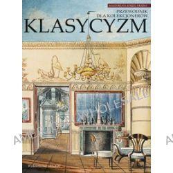 Klasycyzm. Przewodnik dla kolekcjonerów - Małgorzata Korżel-Kraśna