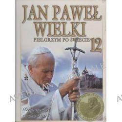 Jan Paweł Wielki. Pielgrzym Po Świecie, tom 12 - Pielgrzymki z roku 1991