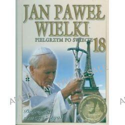 Jan Paweł Wielki. Pielgrzym Po Świecie, tom 18 - Pielgrzymki z lat 1997-1998
