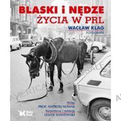 Blaski i nędze życia w PRL - Wacław Klag