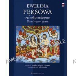 Ewelina Pęksowa Na Szkle Malowane Wer.pol/ang)tw