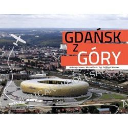 Gdańsk z góry - Mikołaj Chrzan, Michał Tusk
