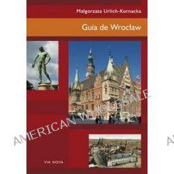 Guída de Wrocław - Małgorzata Urlich-Kornacka