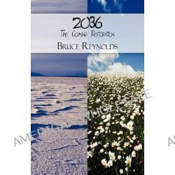2036, The Coming Restoration by Bruce Reynolds, 9781451241129.