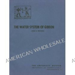 Water System of Gibeon by James B. Pritchard, 9780934718141.