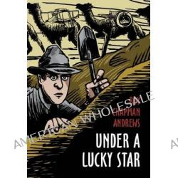 Under a Lucky Star by Roy Chapman Andrews, 9780983517436.