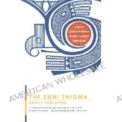 The Zuni Enigma, A Native American People's Possible Japanese Connection by Nancy Yaw Davis, 9780393322309.