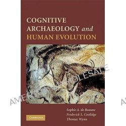 Cognitive Archaeology and Human Evolution by Sophie de Beaune, 9780521746113.