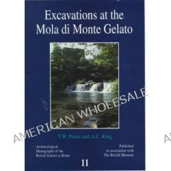Excavations at the Mola Di Monte Gelato, A Roman and Medieval Site in South Etruria by T.W. Potter, 9780904152319.