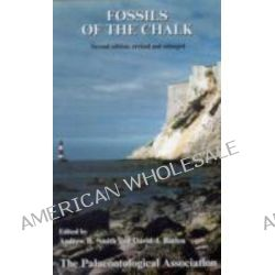 Fossils of the Chalk, Palaentology FG Fossils by Andrew Smith, 9780901702784.