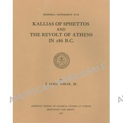 Kallias of Sphettos and the Revolt of Athens in 286 B.C. by Leslie T. Shear Jr., 9780876615171.