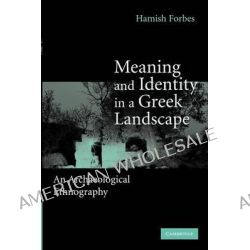 Meaning and Identity in a Greek Landscape, An Archaeological Ethnography by Hamish Forbes, 9781107410701.