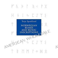 Norwegian Runes and Runic Inscriptions by Terje Spurkland, 9781843835042.