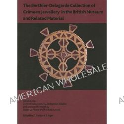 The Berthier-Delagarde Collection of Crimean Jewellery in the British Museum and Related Material by Julia Andrasi, 9780861591664.