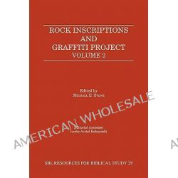 Rock Inscriptions and Graffiti Project, Volume 2, Catalogue of Inscriptions by Michael E. Stone, 9781555407933.
