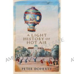 A Light History of Hot Air by Peter Doherty, 9780522855234.