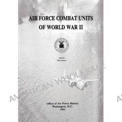 Air Force Combat Units of World War II by Department of the Air Force, 9781494489656.