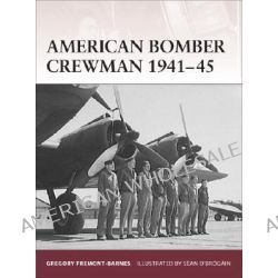 American Bomber Crewman 1941-45, Warrior by Gregory Fremont-Barnes, 9781846031250.